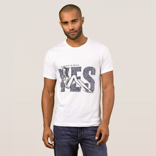 answer is yes! T-Shirt