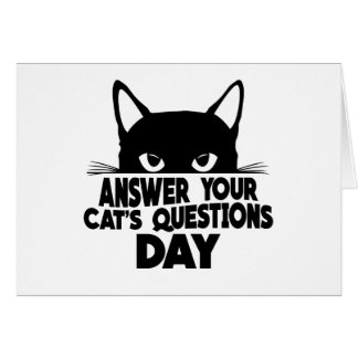 Answer Your Cat's Questions Day Card