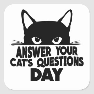 Answer Your Cat's Questions Day Square Sticker