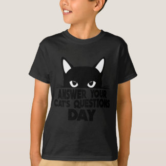 Answer Your Cat's Questions Day T-Shirt