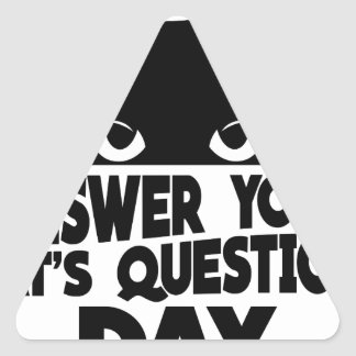 Answer Your Cat's Questions Day Triangle Sticker