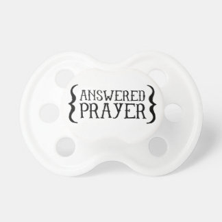 Answered Prayer Baby Pacifier
