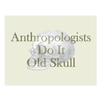 Anthropologists Do It Old Skull Postcard