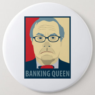 Anti-Barney Frank Banking Queen 6 Inch Round Button