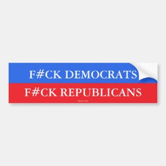 Anti Democrat Anti Republican Bumper Sticker
