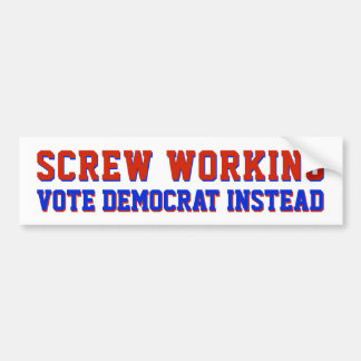 Anti-Democrat Pro Jobs Political GOP Conservative Bumper Sticker