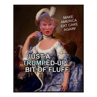 Anti Donald Trump Marie Antoinette 2016 Election Perfect Poster