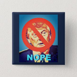 Anti Donald Trump Nope Button
