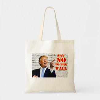 Anti- Donald Trump say NO to the wall tote bag.