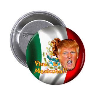 Anti-Donald Trump Viva Mexico button. 2 Inch Round Button