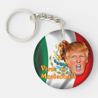 Anti-Donald Trump Viva Mexico key ring. Double-Sided Round Acrylic Keychain