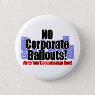 Anti Economic Bailout Button: No Corporate Bailout 2 Inch Round Button