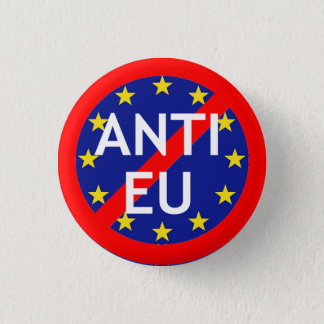 Anti-EU Badge 1 Inch Round Button