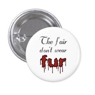 Anti-fur badge 1 inch round button