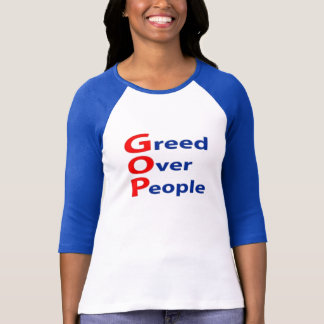 Anti GOP Greed Over People T-Shirt