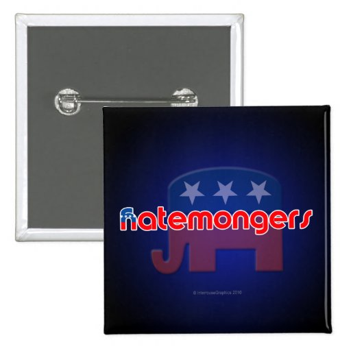 Anti-GOP Hatemongers Buttons