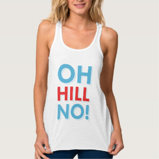 Anti Hillary Oh Hill No! Tank Top