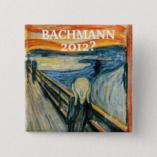 Anti- Michele Bachmann 2012? 2 Inch Square Button