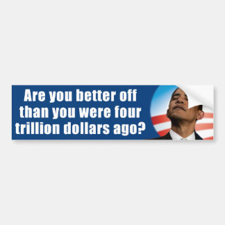 Anti Obama - 4 Trillion Dollars Bumper Sticker
