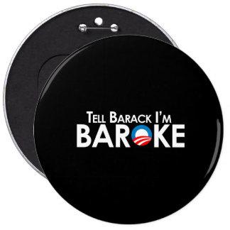Anti-Obama - Baroke Bumpersticker 6 Inch Round Button