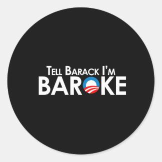 Anti-Obama - Baroke Bumpersticker Round Sticker