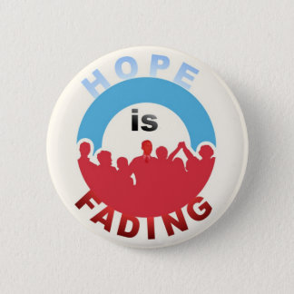 Anti-Obama: Hope Is Fading 2 Inch Round Button