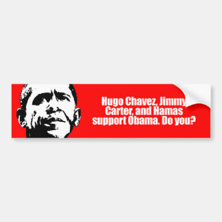 Anti-Obama - hugo chavez and hamas support obama,  Bumper Sticker