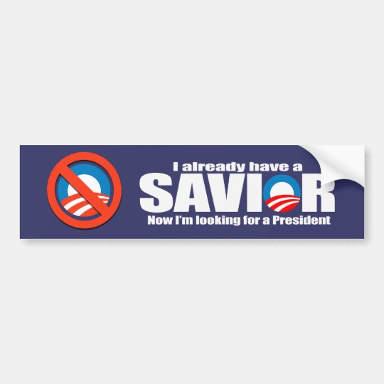 Anti-Obama - I aleady have a saviour Bumper Sticker