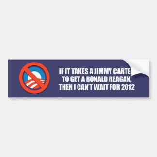 Anti-Obama - it takes a jimmy carter to get a reag Bumper Sticker