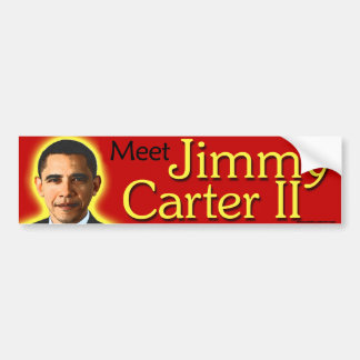 "anti Obama ""Meet Jimmy Carter II"" bumper sticker"