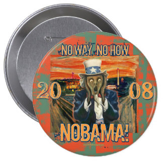 Anti Obama No Way No How Nobama 4 Inch Round Button