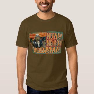 Anti Obama No Way No How Nobama T-shirts