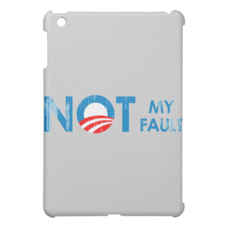 ANTI-OBAMA - NOT MY FAULT- Faded png iPad Mini Case