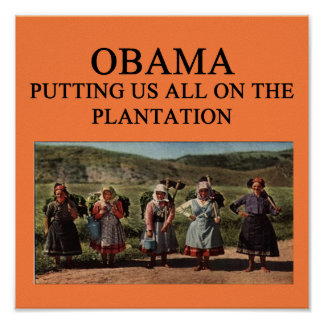 anti obama plantation design poster