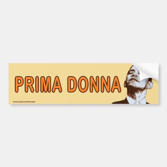 "anti Obama ""Prima Donna"" Sticker"