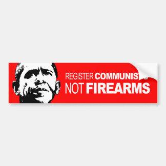 Anti-Obama - Register Communists Not Firearms Bumper Sticker