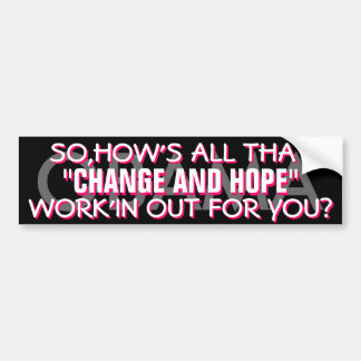 """ANTI OBAMA - SO,HOW'S ALL THAT """"CHANGE AND HOPE"""" BUMPER STICKER"""