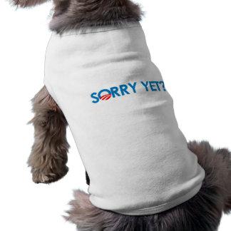 Anti-Obama - Sorry Yet Shirt