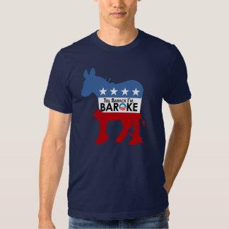 Anti-Obama - Tell Barack Im Baroke Shirts