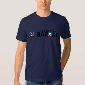 Anti-Obama - Tell Barack Im Baroke Tees