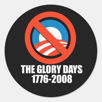 ANTI-OBAMA- The Glory days - 1776-2008 Classic Round Sticker