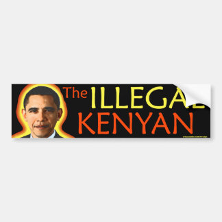 "anti Obama ""The Illegal Kenyan"" bumper sticker"
