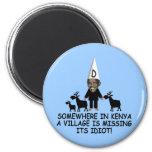 Anti Obama,village idiot Magnet