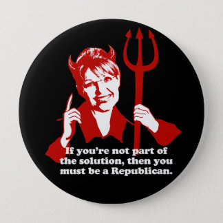 Anti-Palin -   If you're not part of the solution, 4 Inch Round Button
