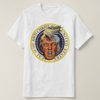 Anti President Trump Seal of the Anti Christ T-Shirt