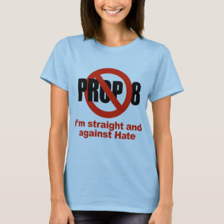ANTI PROP 8 - Straight against Hate T-Shirt