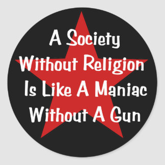 Anti-Religion Quote Round Sticker