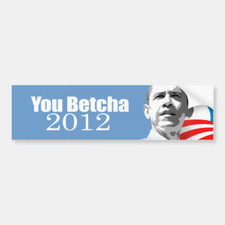 Anti-Republican - You betcha 2012 Bumper Sticker