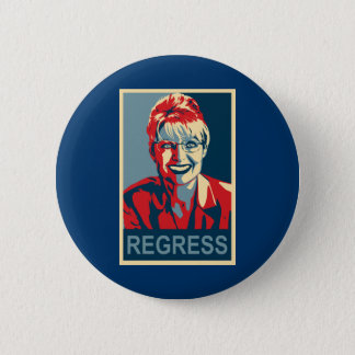 Anti-Sarah Palin Button - Regress