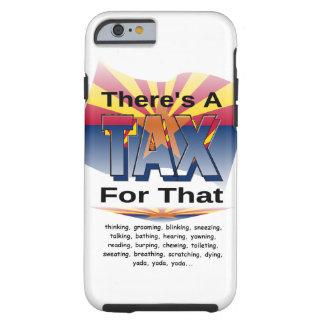 Anti-Tax (Arizona) Tough iPhone 6 Case